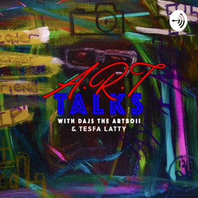Welcome To The A.R.T Talks With DAJS The ARTBOii & Tesfa Latty, Where We Talk About ART, Inspiration, Creativity, Life, Reality & Truth. Basically a artist link up.   Where You Listen, Be Inspired, Create, & Share.