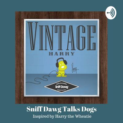 Sniff Dawg Talks Dogs