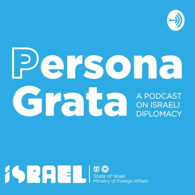 Persona Grata is a podcast which delves into the world of Israeli diplomacy and foreign affairs. Meet the diplomats, decision makers, and movers and shakers who are leading Israel's diplomacy efforts and shaping international affairs around the world, on behalf of the Jewish State.