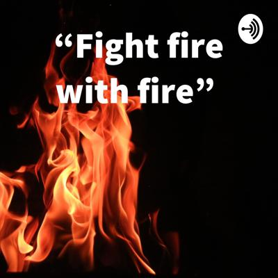 """""""Fight fire with fire"""" 🔥🔥"""