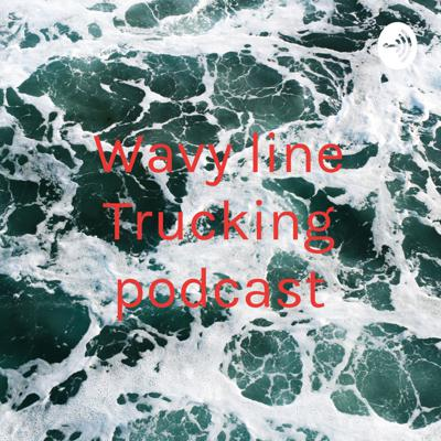 Wavy Lines Trucking Podcast