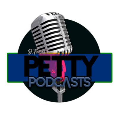 PETTY Podcasts