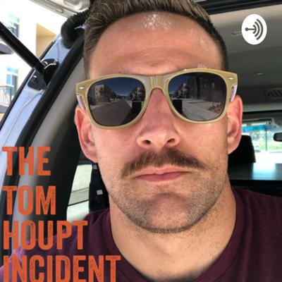 The Tom Houpt Incident