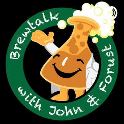 Brewtalk with John and Forust