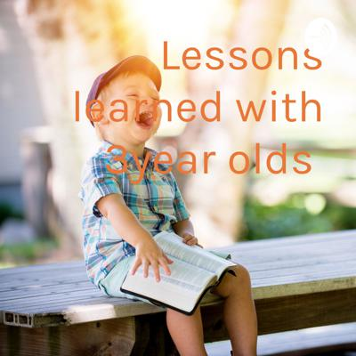 Lessons learned with 3year olds