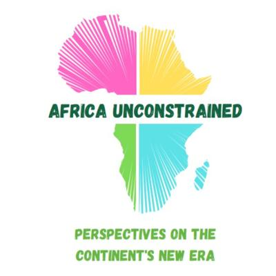 Africa Unconstrained: Perspectives on the Continent's New Era