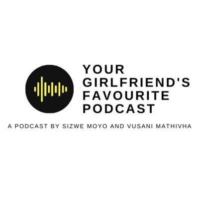 Your Girlfriend's Favourite Podcast