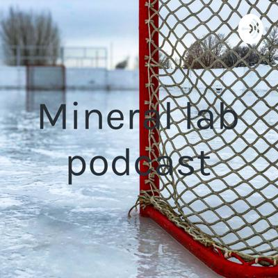 Mineral lab podcast