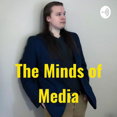 The Minds of Media