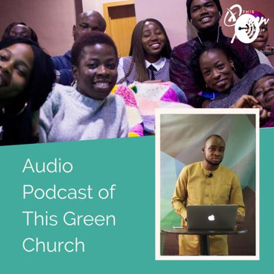 This Green Church - Audio Podcast