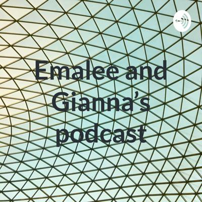 Emalee and Gianna's podcast