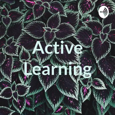 Welcome to active learning podcast where we will share learn and grow together.