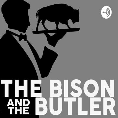 The Bison and The Butler discuss current affairs on a weekly basis. Their opinions are ill informed and largely insane but that doesn't stop them putting the world right.