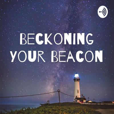 Beckoning Your Beacon