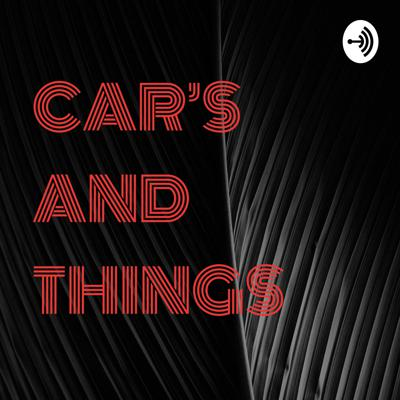 CAR'S AND THINGS