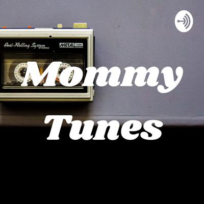 MommyTunes