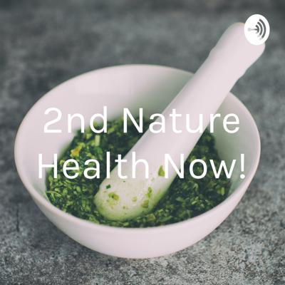 2nd Nature Health Now!