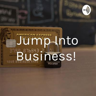 Jump Into Business!