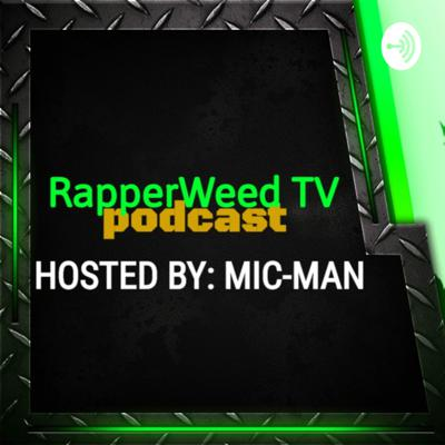 RAPPERWEEDTV PODCAST