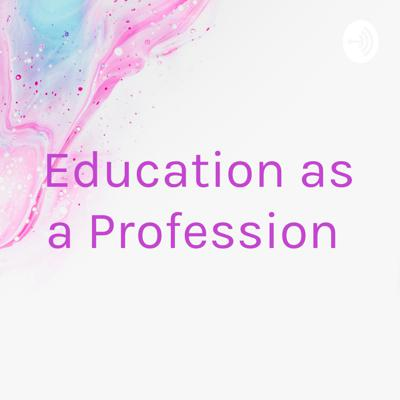 Education as a Profession