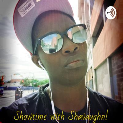 Showtime with Shavaughn