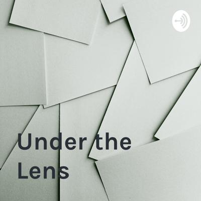 Under the Lens: Theory and Culture