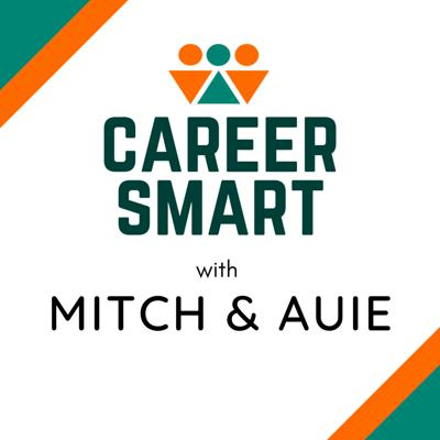 Career Smart with Mitch and Auie