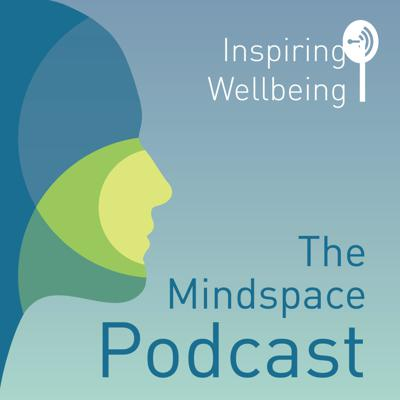 The Mindspace Podcast: Inspiring Wellbeing