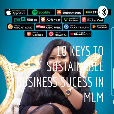 10 KEYS TO SUSTAINABLE BUSINESS SUCESS IN MLM