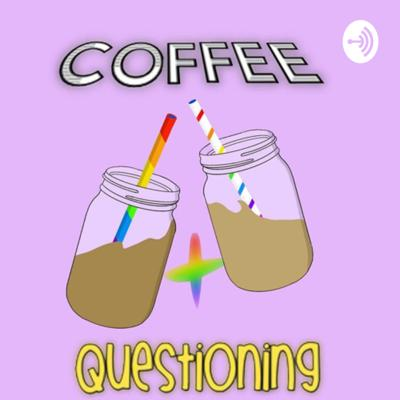 Coffee and Questioning