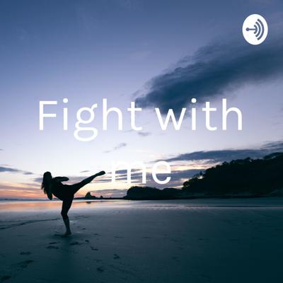 Fight with me