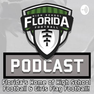 "The FloridaHSFootball.com Podcast brings you closer to all the action on ""Florida's Home of High School Football and Girls Flag Football"