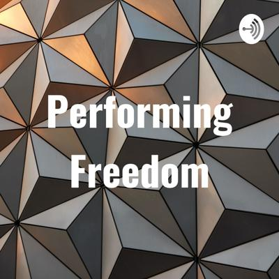Performing Freedom