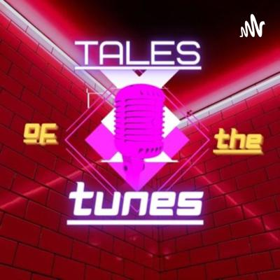 Tales of The Tunes
