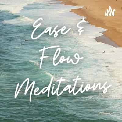 Ease and Flow Meditations