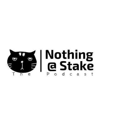 Nothing At Stake Podcast