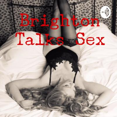 Brighton Talks Sex ~ The Sex Education We Never Had At School.