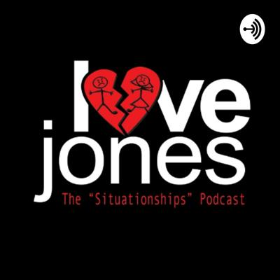Love Jones: The Situationships Podcast