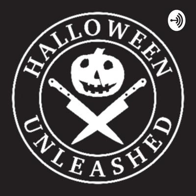 HALLOWEEN UNLEASHED THE PODCAST