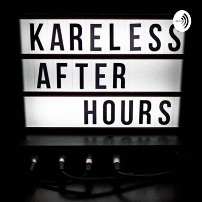 Kareless After Hours!