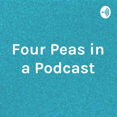 Four Peas in a Podcast