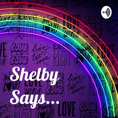 Shelby Says...