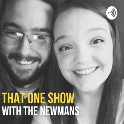 That One Show with the Newmans