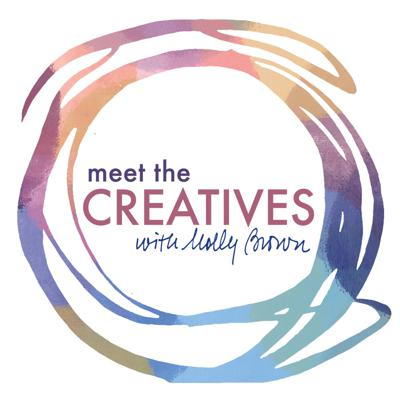 Meet the Creatives with Molly Brown