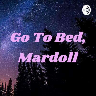 Go To Bed, Mardoll