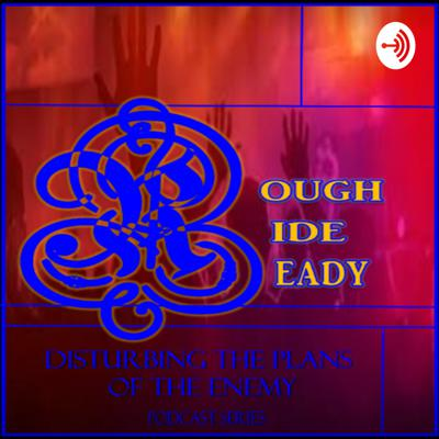 ROUGH RIDE READY: Disturbing The Plans of The Enemy