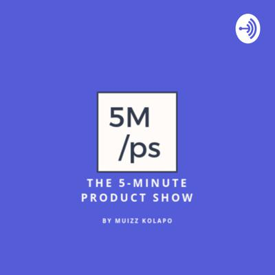 5 minute product show