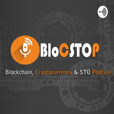 BLOC STOP Podcast.   Your one stop source on everything Blockchain, Cryptocurrencies and Securities Token Offerings, STOs!   Edited by, RK Reddy