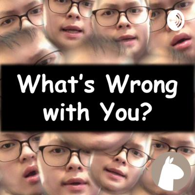 What's Wrong with You? by Alpaca Apparel