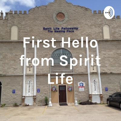 First Hello from Spirit Life